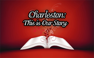 Charleston: This is Our Story